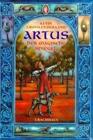 Artus - Der magische Spiegel.