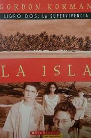 La Isla (LIBRO DOS:  LA SUPERVIVENCIA) (NO 2)