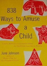838 Ways To Amuse A Child