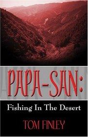 Papa-san: Fishing in the Desert