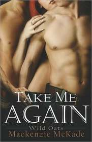 Take Me Again (Wild Oats, Bk 2)