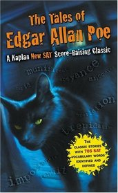 The Tales of Edgar Allan Poe : A Kaplan SAT Score-Raising Classic