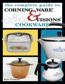 Complete Guide to Corning Ware  Visions Cookware