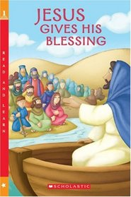 Jesus Gives His Blessing (Scholastic Reader: Level 1)