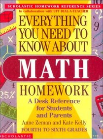 Everything You Need to Know About Math Homework (Scholastic Homework Reference Series)