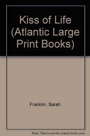 Kiss of Life (Atlantic Large Print Books)