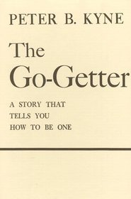 Go Getter: A Story That Tells You How to Be One