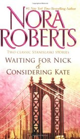 Waiting for Nick / Considering Kate (Stanislaski, Bks 5 & 6)