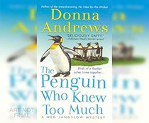 Penguin Who Knew Too Much, The (Meg Lanslow Mystery)