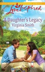 A Daughter's Legacy (Love Inspired, No 562)