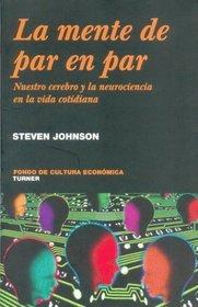 La mente de par en par. Nuestro cerebro y la neurociencia de la vida cotidiana (Coleccion Noema) (Spanish Edition)