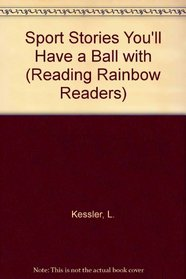 Sport Stories You'll Have a Ball With (Reading Rainbow Readers)