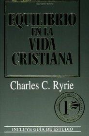 Equilibrio en la vida cristiana: Balancing the Christian Life (Spanish Edition)