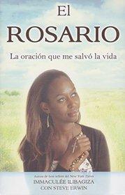 El rosario. La oraci�n que salv� mi vida. Immacul�e Ilibagiza
