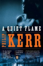 A Quiet Flame (Bernie Gunther, Bk 5)