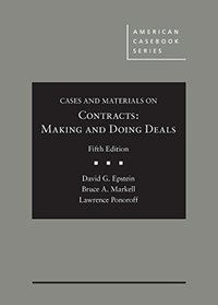 Cases and Materials on Contracts, Making and Doing Deals (American Casebook Series)