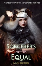 The Sorcerer's Equal (The Telepath and the Sorcerer) (Volume 3)