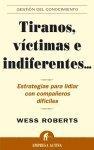 Tiranos, v�ctimas e indiferentes... (Spanish Edition)