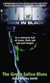 Men in Black : The Green Saliva Blues