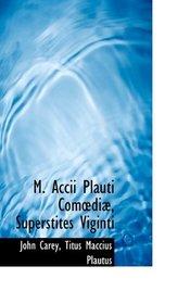 M. Accii Plauti Comedi�, Superstites Viginti (Latin Edition)
