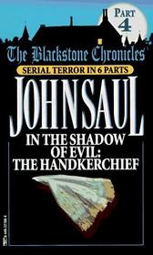 In the Shadow of Evil: The Handkerchief (Blackstone Chronicles, Bk 4)