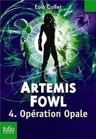 Artemis Fowl , 4 : Op�ration Opale (French Edition)