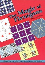 The Magic of Flexagons Paper: Manipulative Paper Puzzles to Cut Out and Make