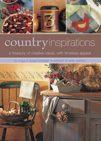 Country Inspirations: A Treasury Of Creative Ideas With Timeless Appeal