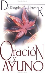 Oracion Y Ayuno/ Prayer and Fasting