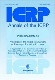 ICRP Publication 82: Protection of the Public in Situations of Prolonged Radiation Exposure