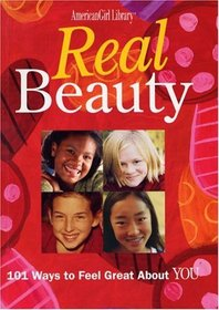 Real Beauty: 101 Ways to Feel Great About You (American Girl Library (Paperback))