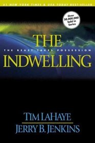The Indwelling : The Beast Takes Possession (Left Behind, Bk 7)