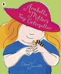 Arabella Miller's Tiny Caterpillar