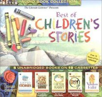 Best of Children's Stories: Just So Stories, Through the Looking Glass, The Tale of Peter Rabbit, The Patchwork Girl of Oz, The Velveteen Rabbit (The Literate Listener)