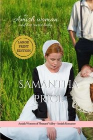 The Amish Woman And Her Secret Baby LARGE PRINT: Amish Romance (Amish Women of Pleasant Valley) (Volume 2)