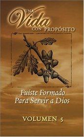 40 Semanas Con Proposito Vol 5 Libro : You Were Shaped for Serving God (40 Semanas Con Proposito/ Una Vida Con Proposito)