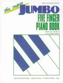 The Super Jumbo Five Finger Piano Book (Fun With Five Finger Series)