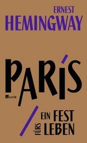 Paris, ein Fest f�rs Leben