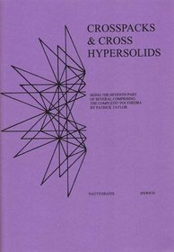 Crosspacks & Cross Hypersolids: Being the Seventh Part of Several Comprising the Complete? Polyhedra