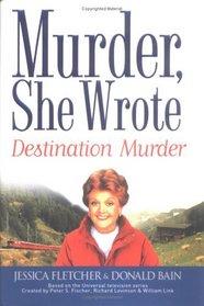 Destination Murder (Murder, She Wrote, Bk 20)