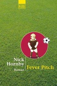Fever Pitch. Ballfieber - Die Geschichte eines Fans.