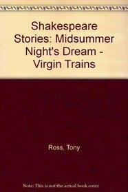 Shakespeare Stories: Midsummer Night's Dream - Virgin Trains