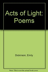 Acts of Light: Poems