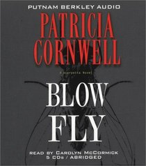 Blow Fly (Kay Scarpetta, Bk 12) (Audio CD) (Abridged)