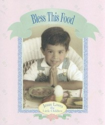 Bless This Food (Jesus Loves the Little Children)