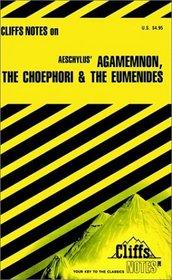 Cliffs Notes: Aeschylus's Agamemnon, The Choephori, & The Eumenides