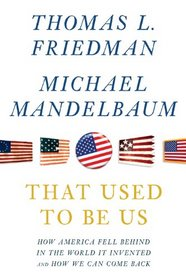 That Used To Be Us: How America Fell Behind in the World We Invented and How We Can Come Back (Large Print)