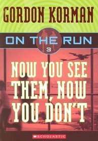 Now You See Them, Now You Don't (On the Run, Bk 3)