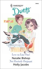 Love on Line One! / Not Precisely Pregnant (Harlequin Duets, No 92)