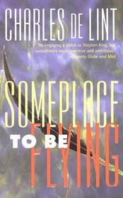 Someplace To Be Flying (Newford, Bk 8)